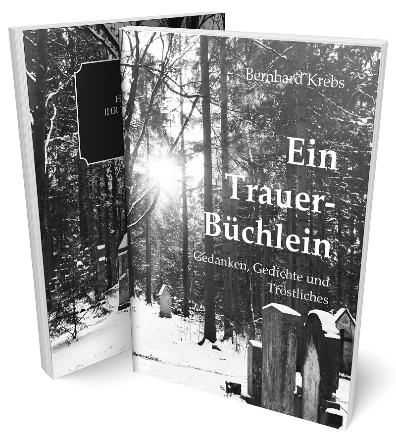 Neuerscheinung: Ein Büchlein mit Trauertexten von Bernhard Krebs